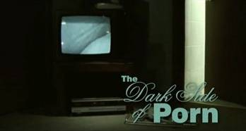THE DARK SIDE OF PORN - AMATEUR PORN - PART 5 OF 9