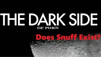 "THE DARK SIDE OF PORN - ""Does Snuff Exist?"" - PART 8 OF 9"