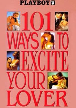 Playboy: 101 Ways to Excite Your Lover (1991)